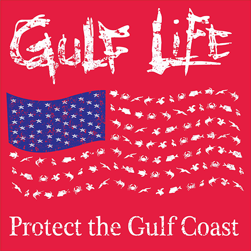 Gulf Life - Protect The Gulf Coast - Patriotic Flag Red
